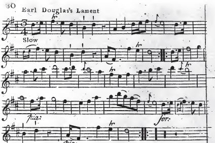"2. ""Earl Douglas's Lament"", from: James Oswald, The Caledonian Pocket Companion, Containing A Favourite Collection Of Scotch Tunes, with Variations for the German Flute, or Violin, Book VII, Printed for the Author, London [between 1756 and 1759], p. 30"