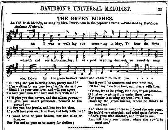 "12. ""The Green Bushes"",  from: Davidson's Universal Melodist, Consisting Of The Music And �Words Of Popular, Standard, And Original Songs [...], Vol. 1, London 1853, p. 25"