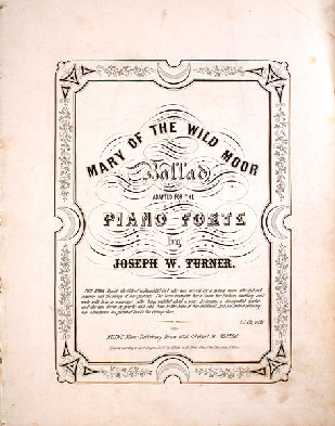 "9. Sheet Music Cover ""Mary Of The Wild Moor"", Boston 1845"