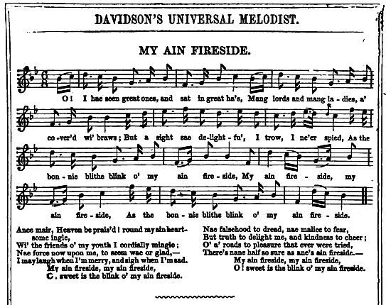 "11. ""My Ain Fireside"", from: Davidson's Universal Melodist, Consisting Of The Music And �Words Of Popular, Standard, And Original Songs [...], Vol.1, London 1853, p. 30"